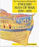 The Construction and Fitting of the English Man of War1650 1850